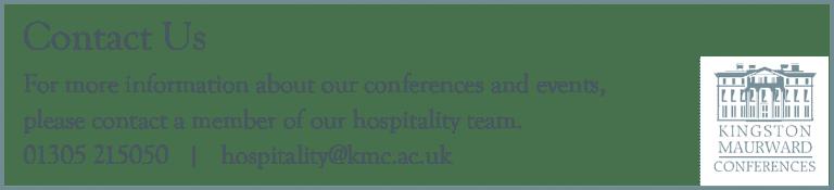 Contact Us - 01305 215050, hospitality@kmc.ac.uk